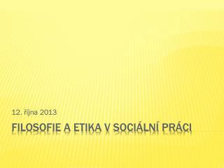 Filosofie a etika v sociální práci