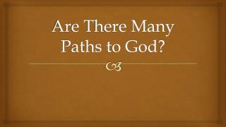 Are There Many Paths to God?