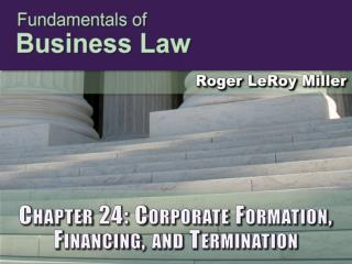 Chapter 24: Corporate Formation, Financing, and Termination