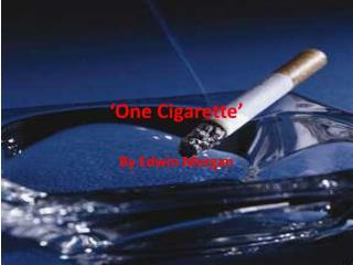 'One Cigarette'