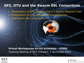 GFZ, DTU and the Swarm ESL Consortium