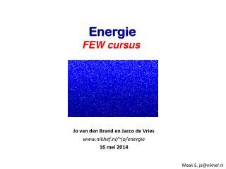 Jo van  den Brand en  Jacco de Vries www.nikhef.nl /~jo/energie 16  mei  2014
