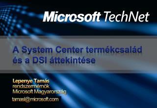 A System Center term�kcsal�d �s a DSI �ttekint�se