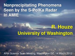 Nonprecipitating Phenomena Seen by the S-PolKa Radar In AMIE