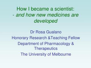 How I became a scientist: -  and how new medicines are developed