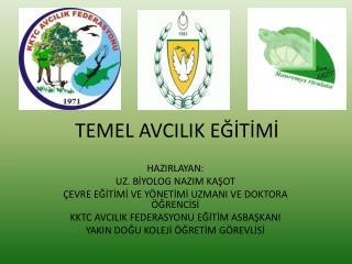 TEMEL AVCILIK EĞİTİMİ