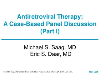 Antiretroviral Therapy: A Case-Based Panel Discussion (Part I)