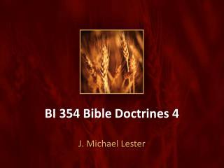 BI 354 Bible Doctrines 4