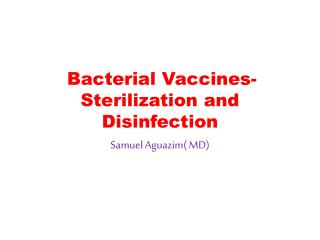 Bacterial Vaccines- Sterilization and Disinfection