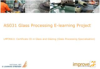 AS031 Glass Processing E-learning Project