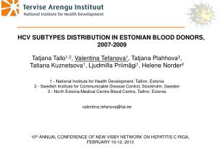 Tatjana Tallo 1,2 ,  Valentina Tefanova 1 , Tatjana Plahhova 3 ,