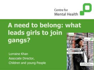 A need to belong: what leads girls to join gangs?