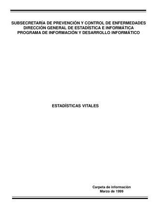 SUBSECRETAR A DE PREVENCI N Y CONTROL DE ENFERMEDADES DIRECCI N GENERAL DE ESTAD STICA E INFORM TICA PROGRAMA DE INFORMA