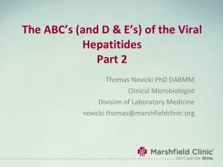 The ABC�s (and D & E�s) of the Viral Hepatitides Part 2