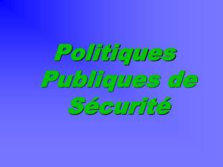 Politiques Publiques de Sécurité