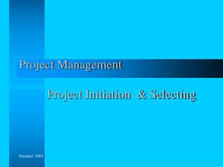 Project Management                   Project Initiation   Selecting