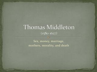 Thomas Middleton (1580-1627)