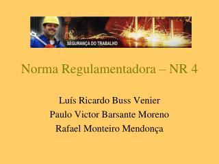 Norma Regulamentadora   NR 4