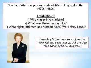 Starter  – What do you know about life in England in the 1970s/1980s? Think about: