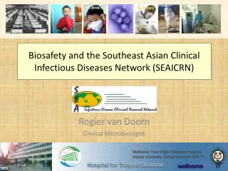 Biosafety and the Southeast Asian Clinical Infectious Diseases Network (SEAICRN)