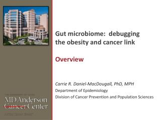 Gut  microbiome :  debugging the obesity and cancer link Overview