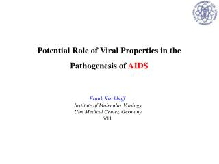 Potential Role of V iral  P roperties in the Pathogenesis of  AIDS
