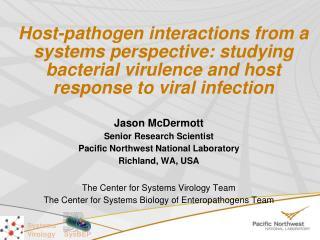 Jason McDermott Senior Research Scientist Pacific Northwest National Laboratory Richland, WA, USA