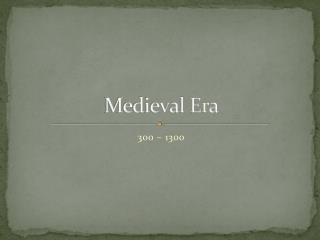 Medieval Era
