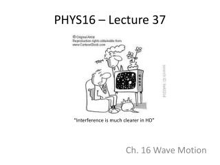 PHYS16 – Lecture 37