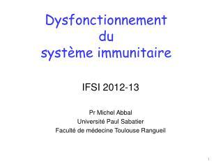 Dysfonctionnement du système immunitaire