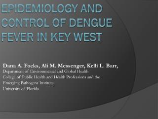 Epidemiology and Control of Dengue Fever in Key West