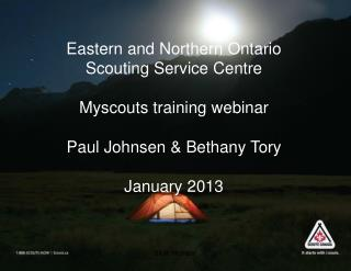 Eastern and Northern Ontario Scouting Service Centre Myscouts  training webinar