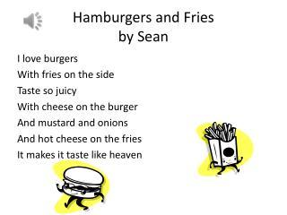 Hamburgers and Fries  by Sean