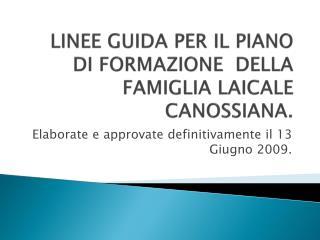 LINEE GUIDA PER IL PIANO  DI  FORMAZIONE  DELLA FAMIGLIA LAICALE CANOSSIANA.