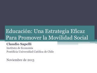 Educación: Una Estrategia Eficaz Para Promover la Movilidad Social