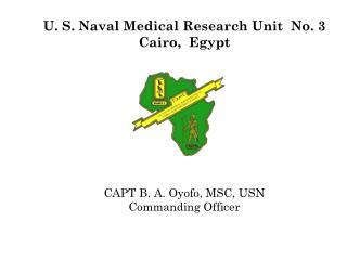 U. S. Naval Medical Research Unit  No.  3 Cairo,  Egypt
