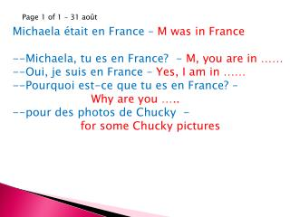 Michaela  était  en France –  M was in France --Michaela,  tu es  en France?  -  M, you are in ……