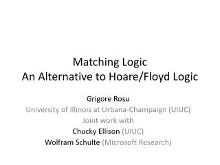 Matching Logic An Alternative to Hoare/Floyd Logic