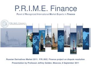P.R.I.M.E. Finance  P anel of  R ecognized  I nternational  M arket  E xperts in  Finance