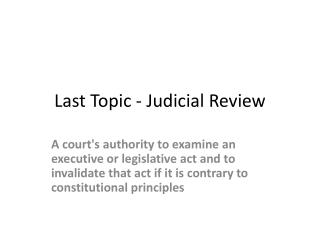 Last Topic - Judicial Review