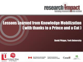 Lessons  Learned from  Knowledge Mobilization  ( with thanks to a Prince and a Cat )