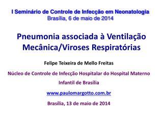 Pneumonia associada à Ventilação Mecânica/Viroses Respiratórias