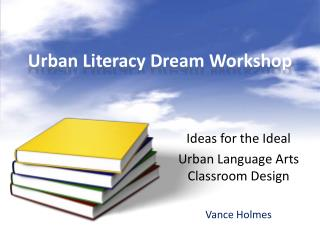 Urban Literacy Dream Workshop