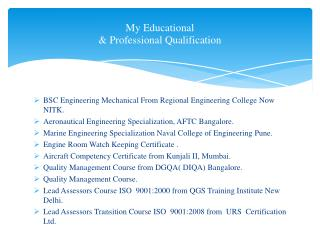 My Educational  & Professional Qualification
