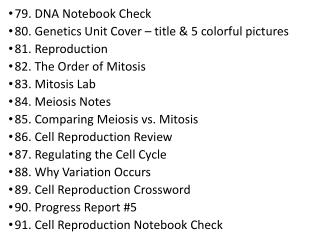 79. DNA Notebook Check 80. Genetics Unit Cover – title & 5 colorful pictures 81. Reproduction