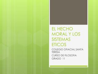 EL HECHO MORAL Y LOS SISTEMAS ETICOS