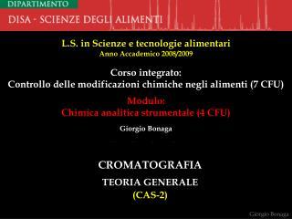 L.S. in Scienze e tecnologie alimentari Anno Accademico 2008/2009 Corso integrato: