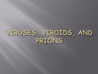 Viruses, Viroids, and Prions
