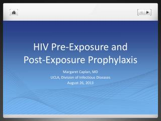 HIV Pre-Exposure and  Post-Exposure Prophylaxis