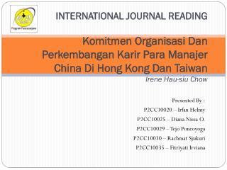 Presented By : P2CC10020 –  Irfan Helmy P2CC10025 – Diana  Nissa  O. P2CC10029 –  Tejo Poncoyoga